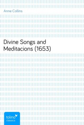 Divine Songs and Meditacions (1653), Anne Collins