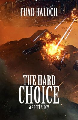 Divine Space: The Hard Choice (Divine Space, #0), Fuad Baloch
