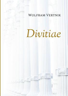 Divitiae, Wolfram Vertnik