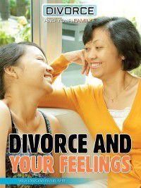 Divorce and Your Family: Divorce and Your Feelings, Viola Jones, Rachel Aydt