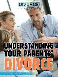 Divorce and Your Family: Understanding Your Parents' Divorce, Becky Lenarki, Florence Calhoun