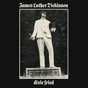 Dixie Fried (180gram Vinyl), James Luther Dickinson
