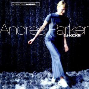 Dj-Kicks, Andrea Parker