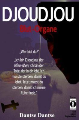 Djoudjou - Blutorgane, Dantse Dantse