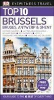 DK Eyewitness Top 10 Travel Guide Brussels, Bruges, Antwerp & Ghent, DK Travel