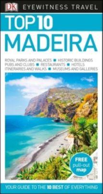 DK Eyewitness Top 10 Travel Guide: Madeira, DK Travel