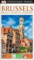 DK Eyewitness Travel Guide Brussels, Bruges, Ghent & Antwerp, Dk