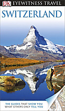 DK Eyewitness Travel Guide: DK Eyewitness Travel Guide: Switzerland
