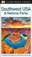 DK Eyewitness Travel Guide Southwest USA and National Parks, DK Travel