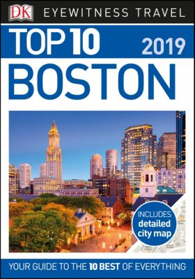 DK Eyewitness Travel Guide: Top 10 Boston, DK Travel