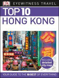 DK Eyewitness Travel Guide: Top 10 Hong Kong, Mary-Ann Gallagher