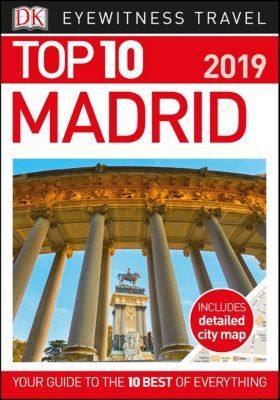 DK Eyewitness Travel Guide: Top 10 Madrid, DK Travel