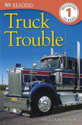 DK Readers Level 1: Truck Trouble