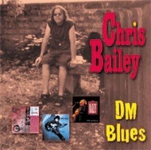 Dm Blues, Chris Bailey