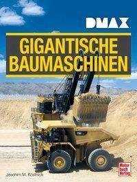 DMAX Gigantische Baumaschinen - Joachim M. Köstnick  