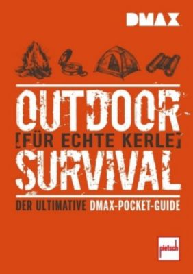 DMAX Outdoor-Survival für echte Kerle, Rich Johnson, T. Edward Nickens