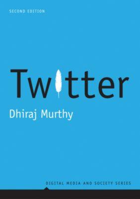 DMS - Digital Media and Society: Twitter, Dhiraj Murthy