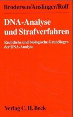 DNA-Analyse und Strafverfahren, Kilian Brodersen, Katja Anslinger, Burkhard Rolf