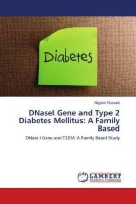 DNaseI Gene and Type 2 Diabetes Mellitus: A Family Based, Nageen Hussain