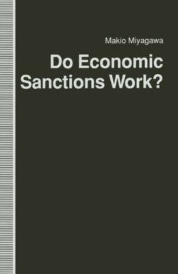 Do Economic Sanctions Work?, Makio Miyagawa