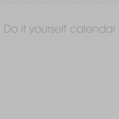Do-it-yourself calendar (Wall Calendar 2019 300 × 300 mm Square), Peter Pantau
