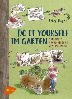 Do it yourself im Garten, Peter Hagen