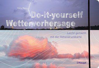 Do-it-yourself Wettervorhersage - Urs Neu  