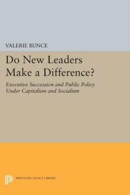 Do New Leaders Make a Difference?, Valerie Bunce