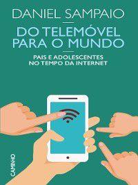Do Telemóvel para o Mundo, Daniel Sampaio