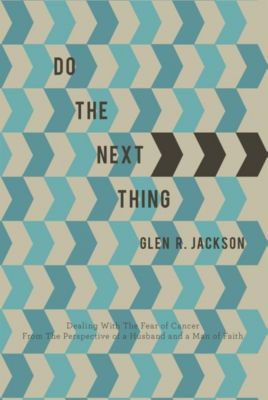 Do the Next Thing, Glen R. Jackson