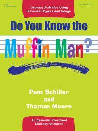 Do You Know the Muffin Man?, Thomas Moore, Pam Schiller