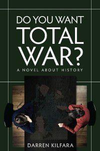 Do You Want Total War?, Darren Kilfara