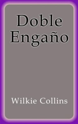 Doble Engaño, Wilkie Collins