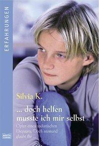 ...doch helfen musste ich mir selbst, Silvia K.