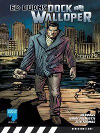 Dock Walloper: Dock Walloper, Volume 1, Jimmy Palmiotti, Ed Burns