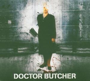 Doctor Butcher, Doctor Butcher