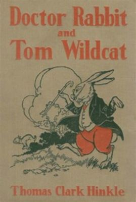 Doctor Rabbit and Tom Wildcat, Thomas Clark Hinkle