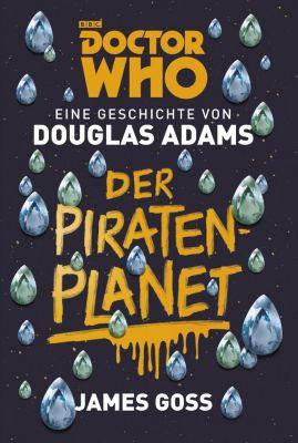Doctor Who - Der Piratenplanet - James Goss |