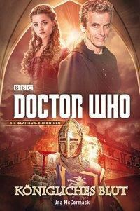 Doctor Who - Königliches Blut - Una McCormack |