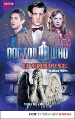 Doctor Who Romane: Doctor Who - Die weinenden Engel, Jonathan Morris
