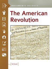 Documents Decoded: The American Revolution, Neil Gould