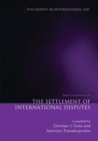 Documents in International Law: Settlement of International Disputes