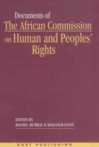 Documents of the African Commission on Human and Peoples' Rights - Volume 1, 1987-1998, Malcolm Evans, Rachel Murray