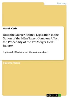 Does the Merger-Related Legislation in the Nation of the M&A Target Company Affect the Probability of the Pre-Merger Deal Failure?, Marek Čech