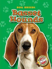 Dog Breeds: Basset Hounds, Sara Green