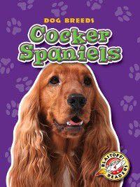 Dog Breeds: Cocker Spaniels, Sara Green