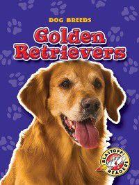 Dog Breeds: Golden Retrievers, Mari Schuh