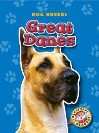 Dog Breeds: Great Danes, Sara Green