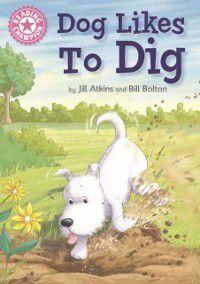 Dog Likes to Dig, Jill Atkins