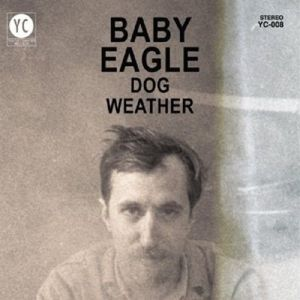 Dog Weather (Vinyl), Baby Eagle